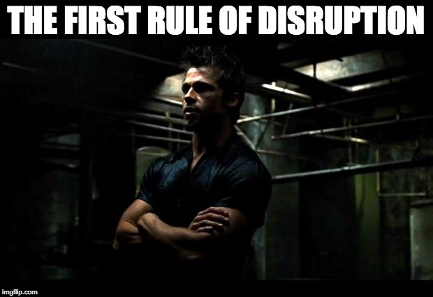 first-rule-of-disruption.jpg